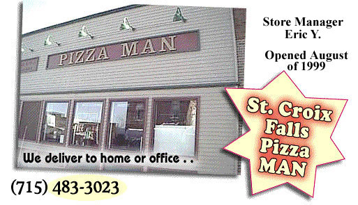 Pizza Man in St. Croix Falls Wisconsin